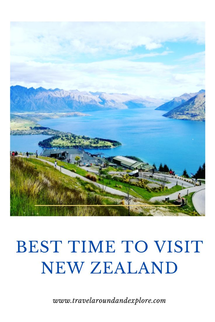 Best Time to Visit New Zealand in 2020 Visit new zealand