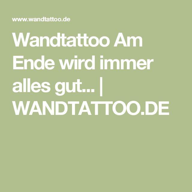 Wandtattoo Am Ende wird immer alles gut... | WANDTATTOO.DE