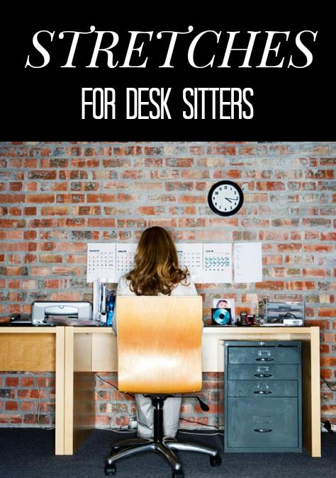 The 5 Best Stretches For Desk Sitters