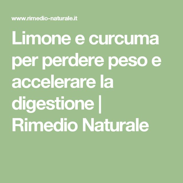 Limone e curcuma per perdere peso e accelerare la digestione | Rimedio Naturale
