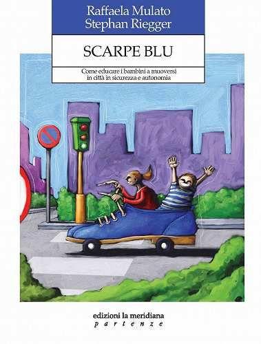 Prezzi e Sconti: #Scarpe blu. come educare i bambini a muoversi  ad Euro 9.25 in #Libri #Libri