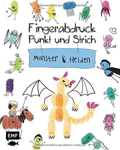 Ed Emberley: Fingerabdruck, Punkt und Strich - Monster und Helden: Zeichenspaß auf Fingerabdrücken Ed Emberleys Zeichenkurs