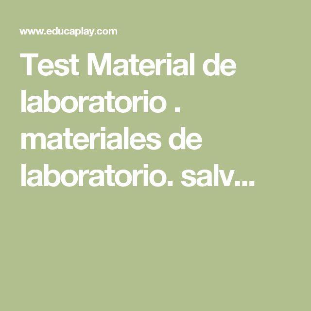 Test Material de laboratorio . materiales de laboratorio. salv...
