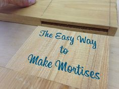 The Easy Way to Make Mortise and Tenon Joints