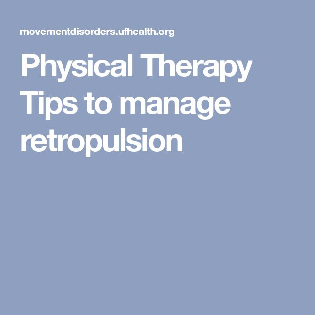 Physical Therapy Tips to manage retropulsion