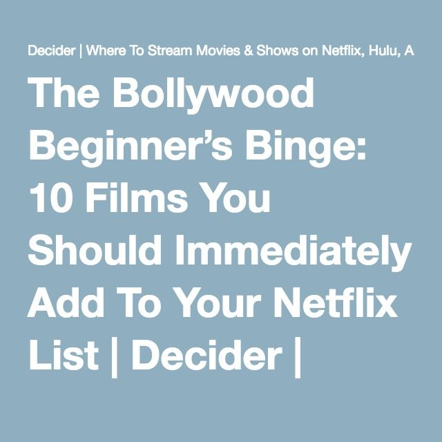 The Bollywood Beginner's Binge: 10 Films You Should Immediately Add To Your Netflix List | Decider | Where To Stream Movies & Shows on Netflix, Hulu, Amazon Instant, HBO Go