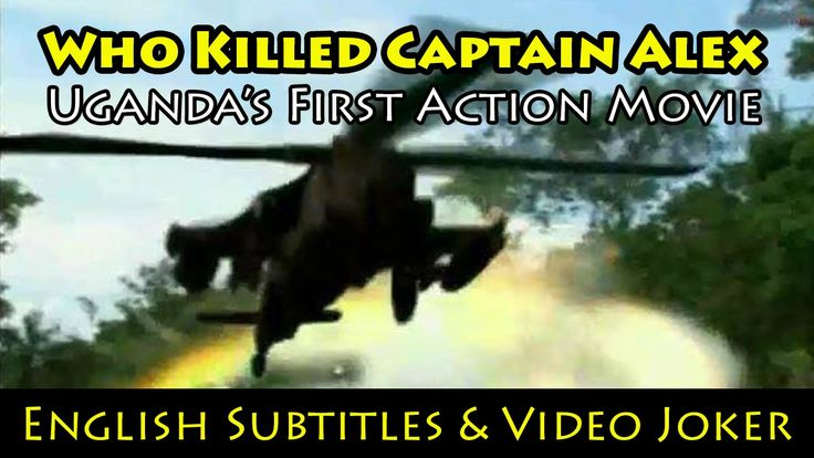 Who Killed Captain Alex: Uganda's First Action Movie (English Subtitles ...