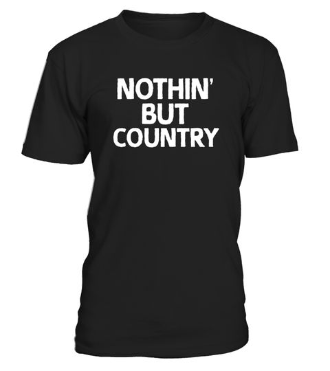 """# Nothin' But Country T-Shirt .  Special Offer, not available in shops      Comes in a variety of styles and colours      Buy yours now before it is too late!      Secured payment via Visa / Mastercard / Amex / PayPal      How to place an order            Choose the model from the drop-down menu      Click on """"Buy it now""""      Choose the size and the quantity      Add your delivery address and bank details      And that's it!      Tags: If you love country music and that western thang, with…"""