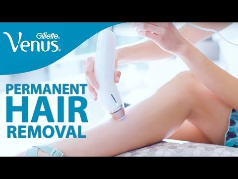 Permanent Hair Removal At Home: Hair Removal Tips | Gillette Venus - YouTube