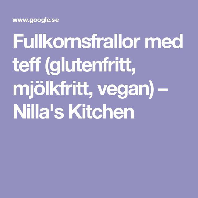 Fullkornsfrallor med teff (glutenfritt, mjölkfritt, vegan) – Nilla's Kitchen