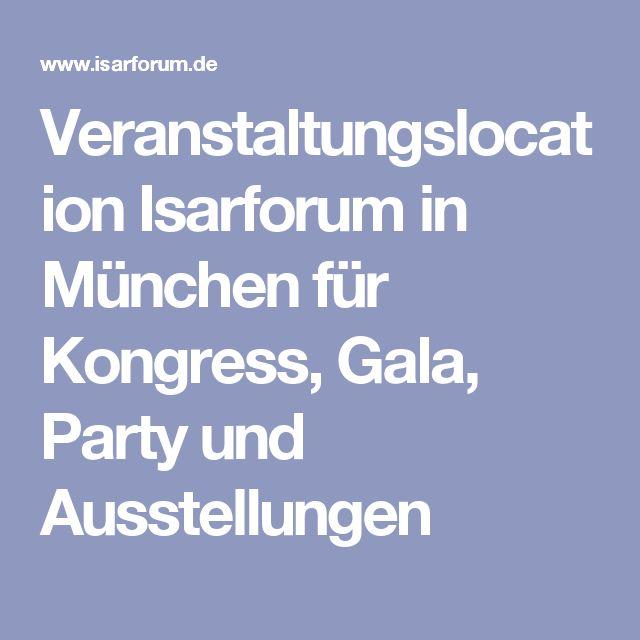 Veranstaltungslocation Isarforum in München für Kongress, Gala, Party und Ausstellungen