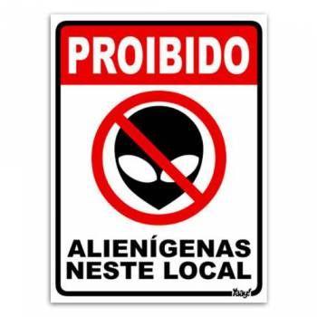Placa - Proibido Alienígenas Neste Local