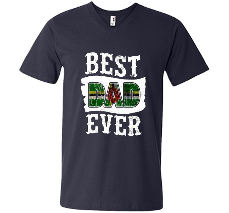 Men's Best Dad Ever ~ Father's Day T-Shirt Dominica Flag Dominican