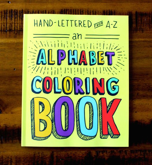 Hand Lettered From A To Z An Alphabet Coloring Book Presents 26 Beautifully Illustrated
