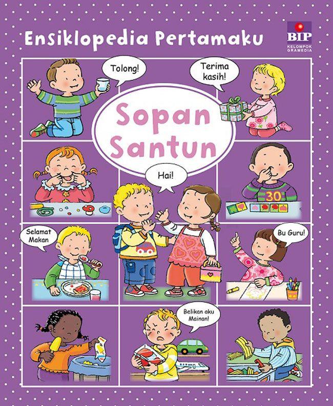 Ensiklopedia Pertamaku : Sopan Santun - Cover Baru Fleurus. Seri Ensiklopedia Pertamaku: Sopan Santun adalah buku pintar yang berisi pengetahuan umum.