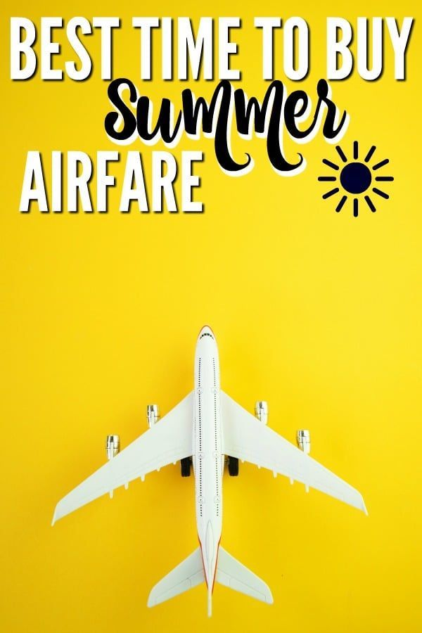 the best time to buy summer airfare travelling soon find out when rh pinterest com best time to buy tickets for a concert