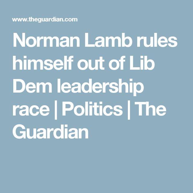 Norman Lamb rules himself out of Lib Dem leadership race | Politics | The Guardian