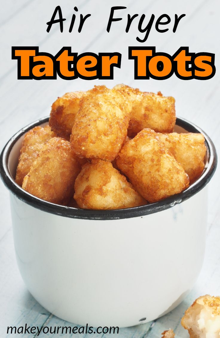 Air Fryer Tater Tots A Quick & Easy Side Dish Recipe