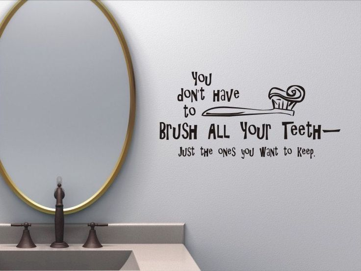 Bathroom Wall Quote Decal - You Dont Have To Brush All Your Teeth. $10.00, via Etsy. E and L's bathroom.