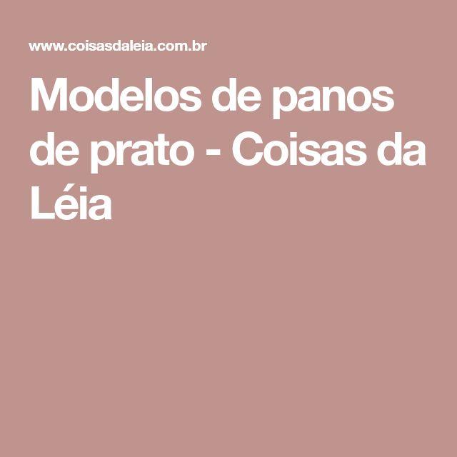 Modelos de panos de prato - Coisas da Léia