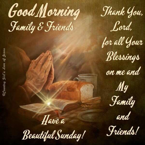 Good Morning Family & Friends, Have A Beautiful Sunday
