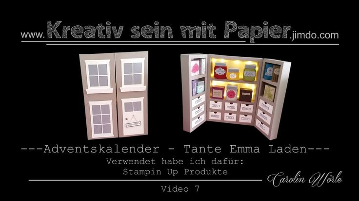 Adventskalender - Tante Emma Laden - Stampin Up - Tutorial - YouTube