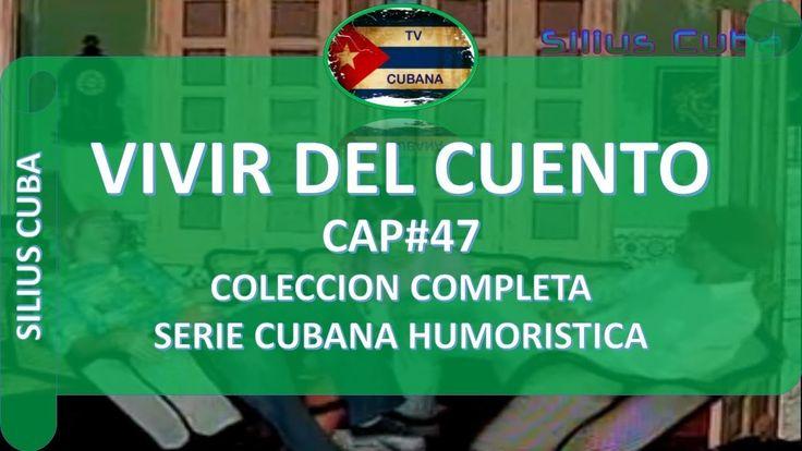 Vivir Del Cuento Serie Cubana Humoristica Cap#47 Coleccion Completa
