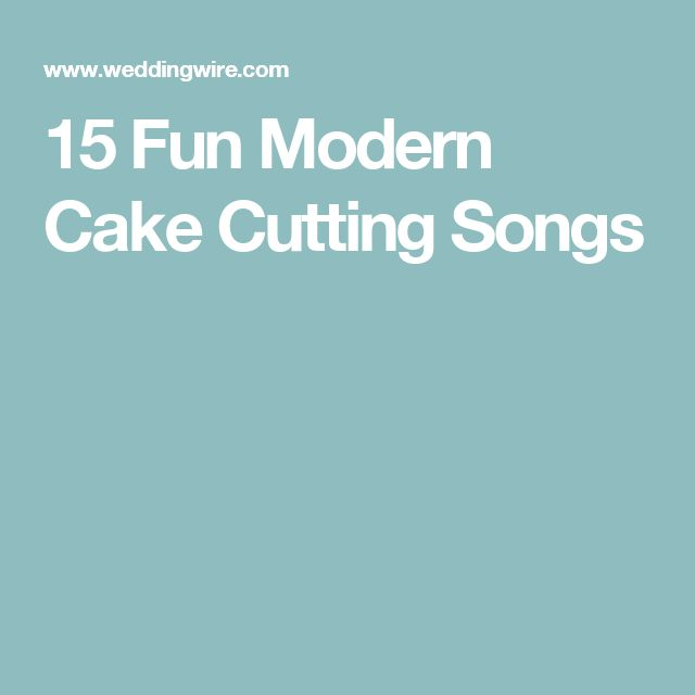 The 25 Best Cake Cutting Songs Ideas On Pinterest