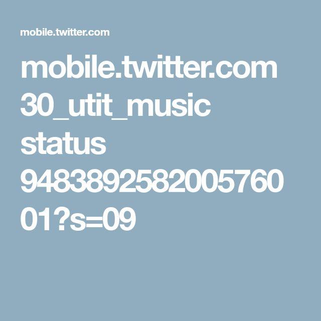 mobile.twitter.com 30_utit_music status 948389258200576001?s=09