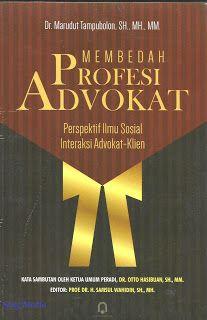 Toko Buku Sang Media : MEMBEDAH PROFESI ADVOKAT (PERSPEKTIF ILMU SOSIAL I...