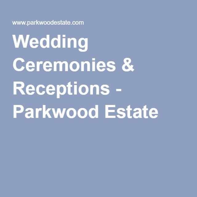 Wedding Ceremonies & Receptions - Parkwood Estate