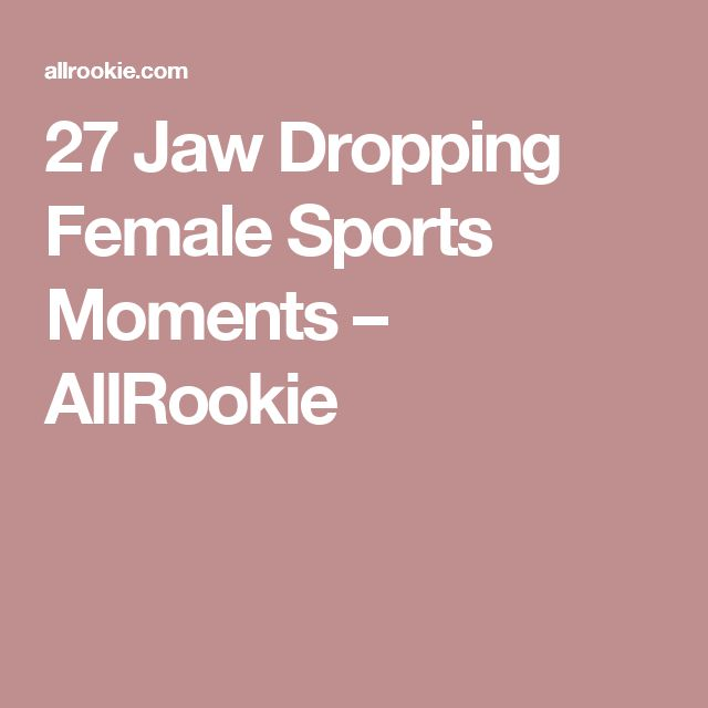 27 Jaw Dropping Female Sports Moments – AllRookie
