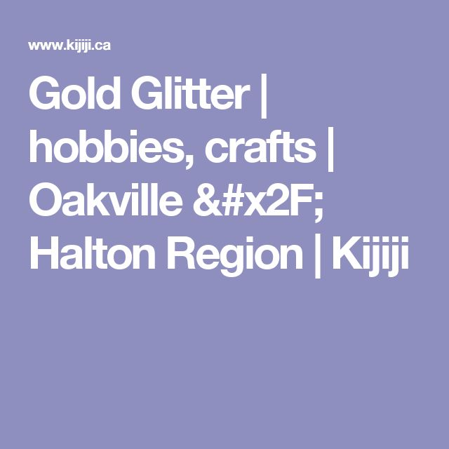 Gold Glitter | hobbies, crafts | Oakville / Halton Region | Kijiji