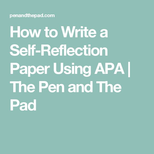 how to write a self reflection of my personality Self reflection paper-personality test 2013 michael p mccreery phd self-reflection paper when i think about my own biases  writing tips ap notes.