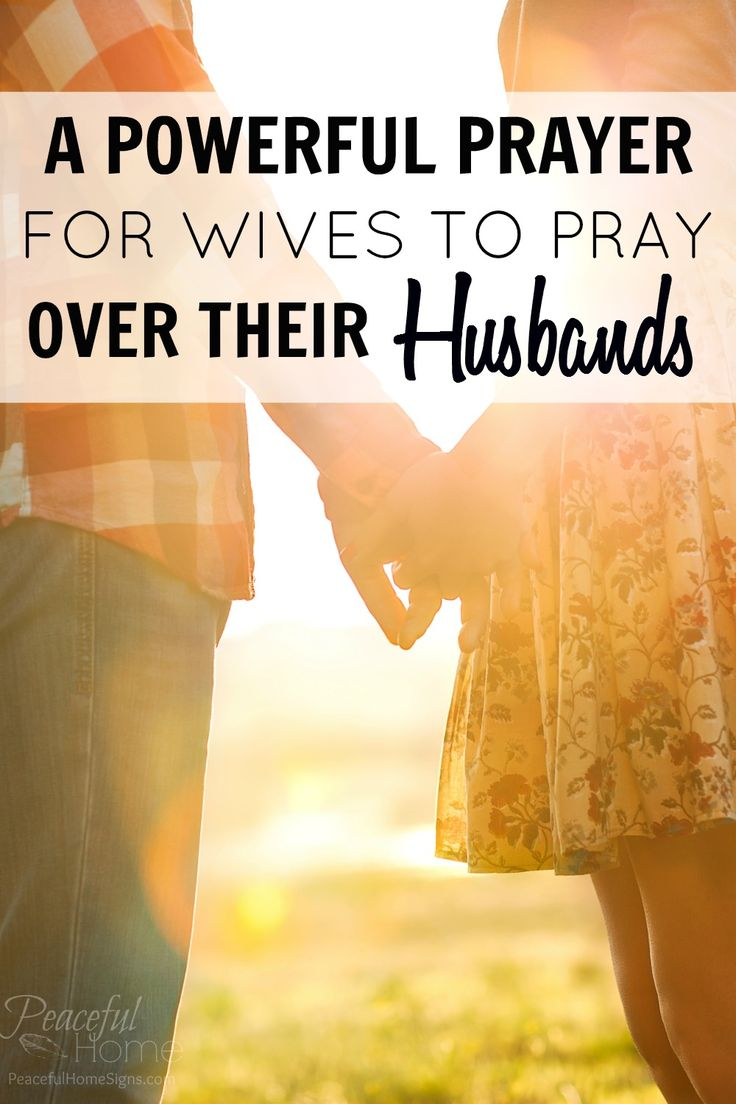 A Powerful Prayer for Wives to Pray Over Their Husbands   pray   prayer for husband   covenant partner   marriage prayer   spiritual warfare for husband   Godly wife   praying wife   praying woman   pray for husband's success   pray for father
