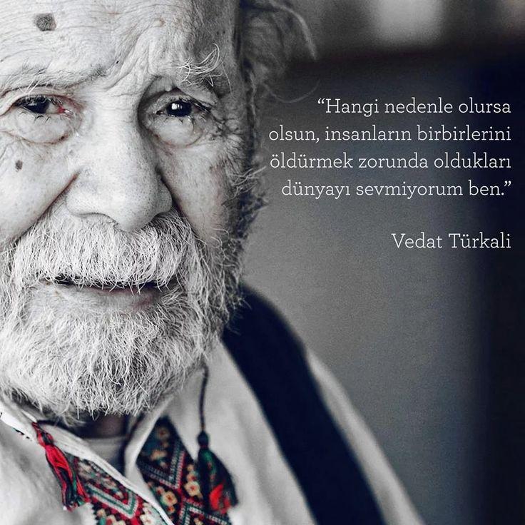 Hangi nedenle olursa olsun, insanların birbirlerini öldürmek zorunda oldukları dünyayı sevmiyorum ben. - Vedat Türkali #sözler #anlamlısözler #güzelsözler #manalısözler #özlüsözler #alıntı #alıntılar #alıntıdır #alıntısözler #şiir #edebiyat