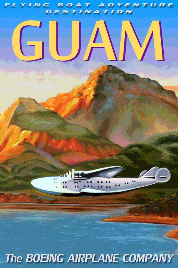 To GUAM by Boeing 314 CLIPPER Flying Boat Sea Plane Travel Poster Art Print 046