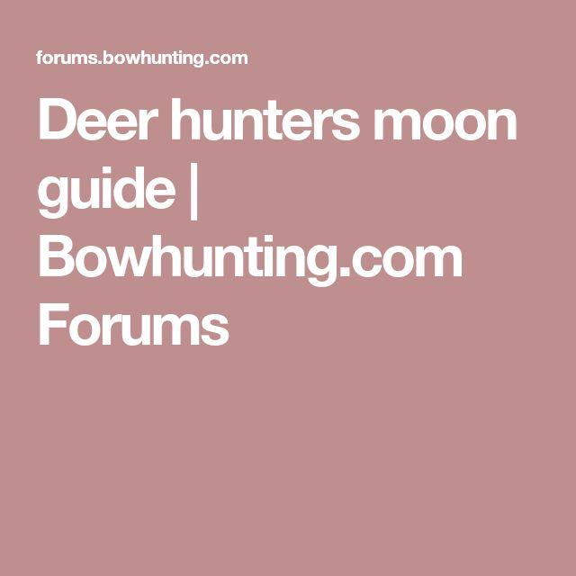 Deer hunters moon guide | Bowhunting.com Forums