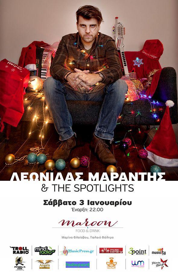 Λεωνίδας Μαράντης & The Spotlights @ MAROON - Σάββατο 3 Ιαν 2015