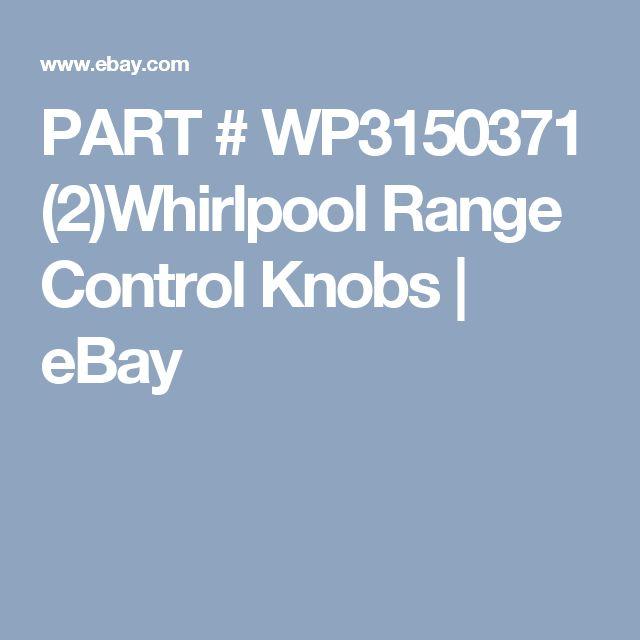 PART # WP3150371  (2)Whirlpool Range Control Knobs    eBay