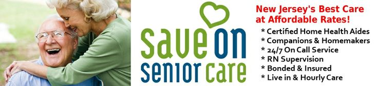 home healthcare NJ, home health aide NJ, home care agencies in NJ --> http://saveonseniorcare.com