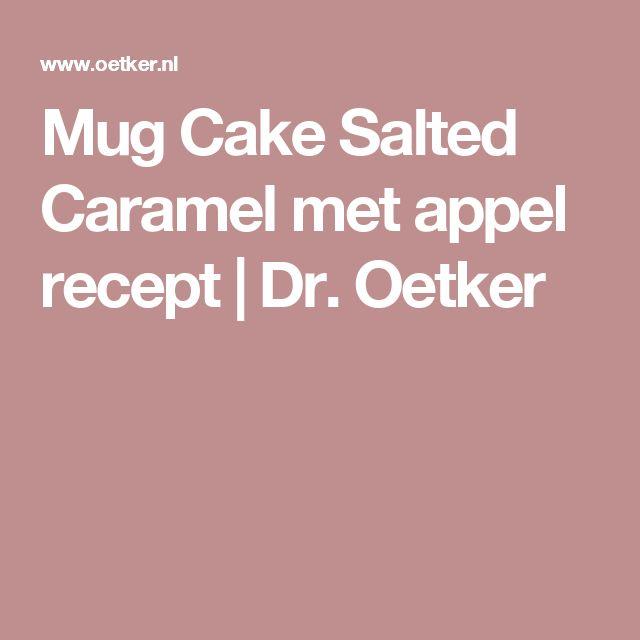 Mug Cake Salted Caramel met appel recept | Dr. Oetker