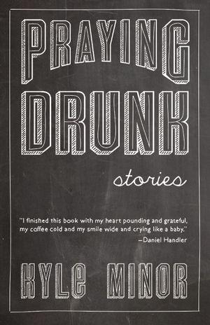 Praying Drunk: Stories, Questions, http://www.e-librarieonline.com/praying-drunk-stories-questions/