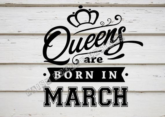 2cb43dae7f8ae3 Queens are born in March svg instant download aries birthday svg queens  born in march svg diy birthday shirt