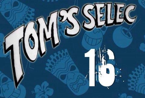 Tom's Selec #16 : Le best of des geekeries !!!