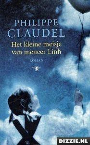 Het Kleine meisje van meneer Linh - boek - Philippe Claudel -  (2005)  - Dizzie.nl - de boekencommunity van Nederland