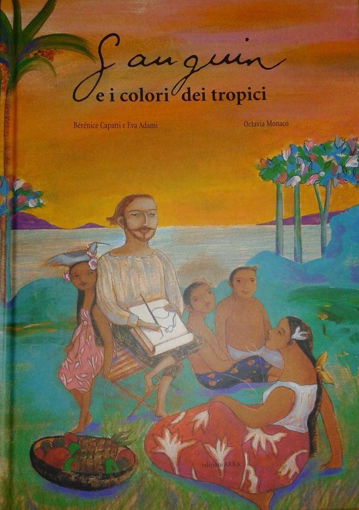 La storia di Gauguin raccontata in un bellissimo libro per bambini, pubblicato da Arka Edizioni. I bambini inizieranno a prendere confidenza con l'arte, il grande pittore e le sue opere. Consigliato dai 6 anni in poi.