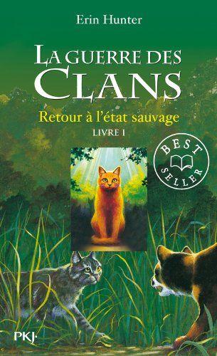 1. La guerre des clans : Retour à l'état sauvage - Erin HUNTER, Cécile POURNIN