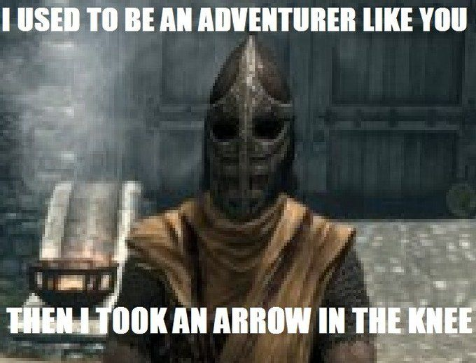 Arrow In The Knee Joke
