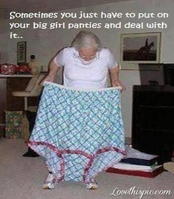 Big Girl Panties funny quotes quote lol funny quote funny quotes humor